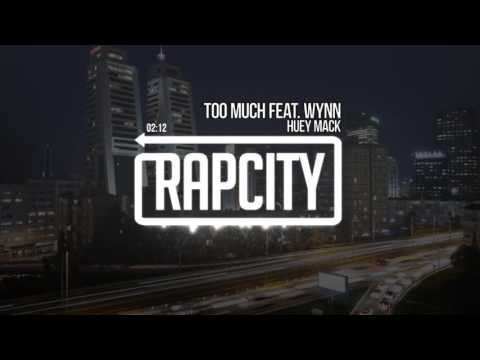 Huey Mack - Too Much feat. Wynn (Prod. by Sean Ross)