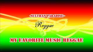 Sulthan paradise_ MY FAVORITE MUSIK REGGAE