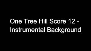 Instrumental Background - One Tree Hill Score 12
