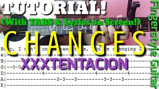 TUTORIAL – Changes by XXXTENTACION (Fingerstyle Guitar Tutorial with Tabs on Screen) | Abz Collado