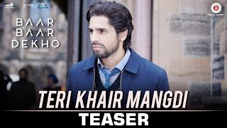 Teri Khair Mangdi - Song Teaser (Review) | Baar Baar Dekho | Sidharth Malhotra & Katrina Kaif