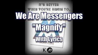"""We Are Messengers """"Magnify"""" with Lyrics"""