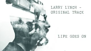 Larry Lynch - Life Goes On