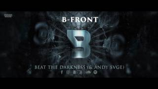 B-Front & ANDY SVGE - Beat the Darkness [OUT NOW]