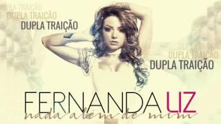FERNANDA LIZ - DUPLA TRAIÇÃO ( Áudio Oficial )