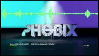 Phobix - Summerlove Ibiza (Official Soundtrack)