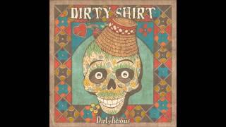 Dirty Shirt - Ciocârlia