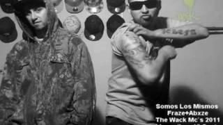The Wack Mc`s Fraze+Abuze-Somos los Mismos 2011