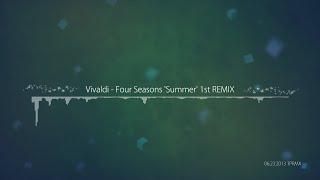 [TPRMX] Vivaldi - Four Seasons 'Summer' 1st REMIX