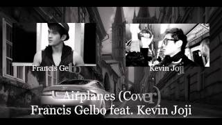 Airplanes (Cover) Francis Gelbo feat. Kevin Joji