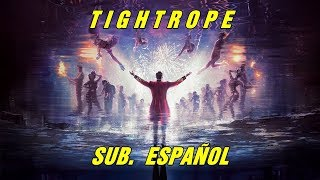 Tightrope subtitulada español (El Gran Showman) Michelle Williams
