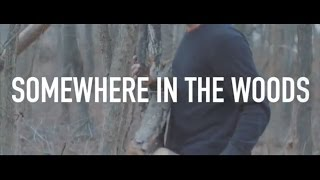 "Daniel Lee - ""Somewhere in the Woods"" (Lyric Video)"