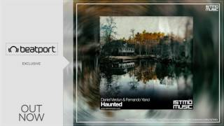 Daniel Verdun & Fernando Yanci - Haunted (Original Mix) [Istmo Music]