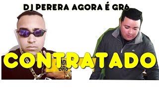 DJ PERERA É O NOVO CONTRATADO DA GR6 DJ PERERA E R7 JUNTOS