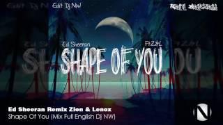 Shape of You    Ed Sheeran , Zion y Lenox Mix ENGLISH Dj NW