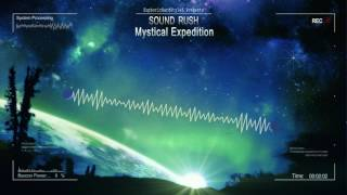 Sound Rush - Mystical Expedition [HQ Edit]