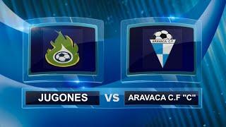 "JUGONES F C  VS C F  ARAVACA ""C"""