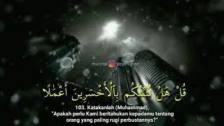 Qs  AL-Kahfi (ayat 103-105)