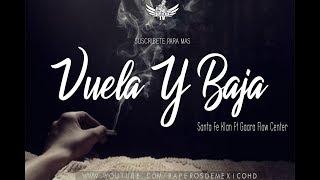 Vuela Y Baja - Santa Fe Klan Ft Gaara (Letra y Descarga) (INEDITA)