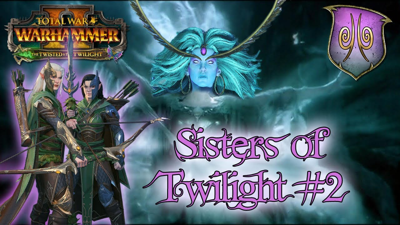 Turin - THE SISTERS OF TWILIGHT   Facing MORATHI - Heralds of Ariel Campaign #2 Total War: Warhammer 2