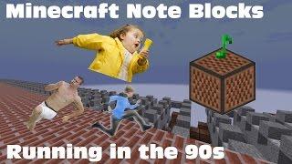 Minecraft Note Blocks - Running in the 90s