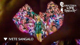 Zero a Dez - Ivete Sangalo no Amazonia Live Manaus