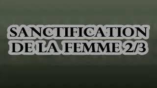 Sanctification de la Femme 2