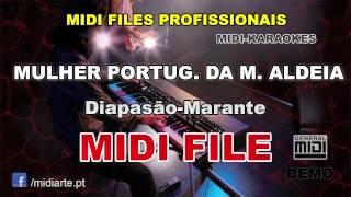 ♬ Midi file  - MULHER PORTUG. DA M. ALDEIA - Diapasão-Marante