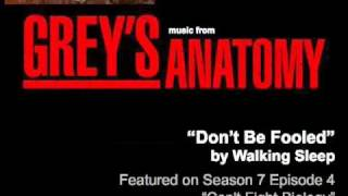 """Don't Be Fooled"" by Walking Sleep featured on Grey's Anatomy S07E04"