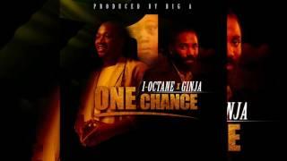 I-Octane X Ginja-One Chance (May 2017)