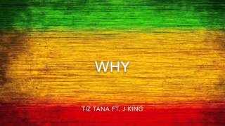 Why - Tiz Tana ft. J King