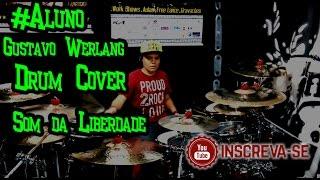Som da Liberdade Drum Cover - Gustavo Werlang