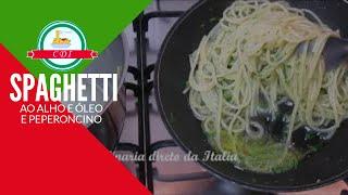 Receita fácil e rápida de Spaghetti ao alho e óleo e peperoncino - Culinaria direto da Italia