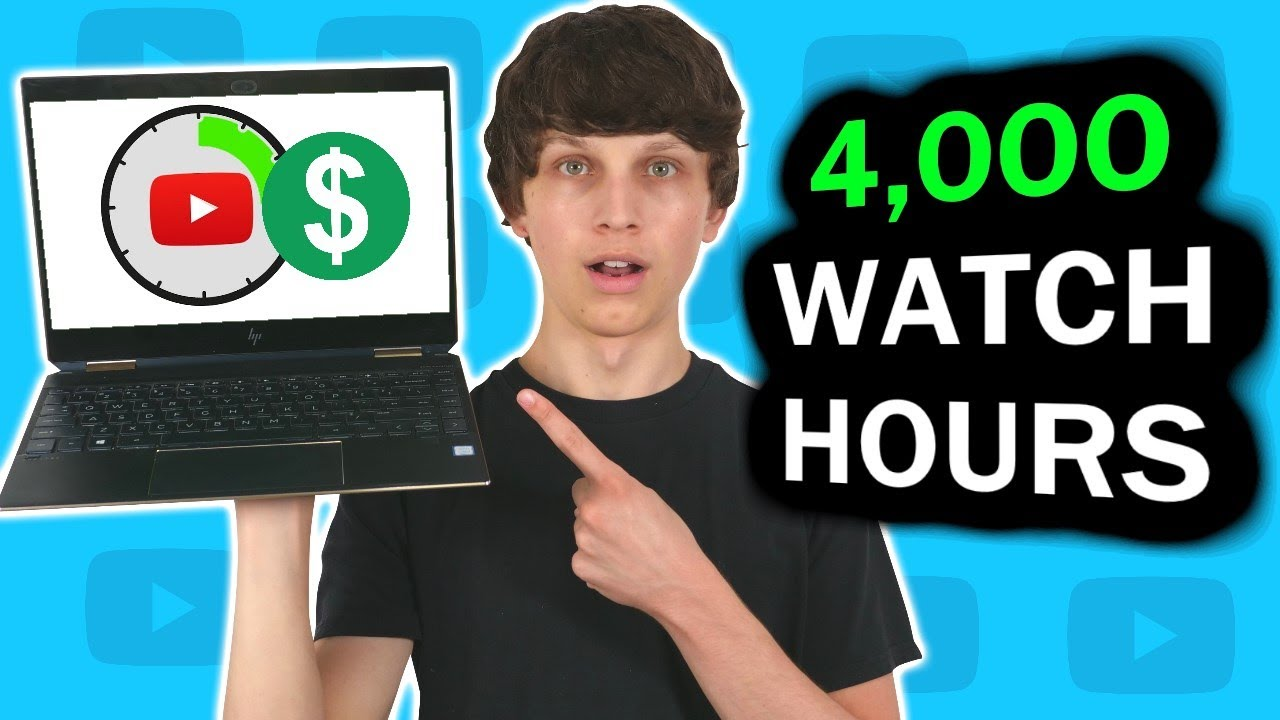 How to Get 4000 Watch Hours on YouTube