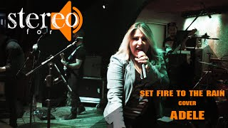 Stereo For - Set Fire to the Rain (Adele)