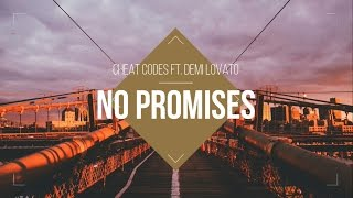 No Promises - Cheat Codes ft. Demi Lovato (Lyrics)