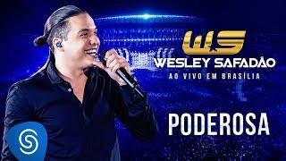Wesley Safadão - Poderosa [DVD Ao vivo em Brasília]