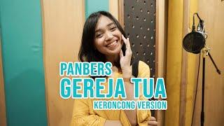 [ KERONCONG MILENIAL ] GEREJA TUA - PANBERS COVER BY REMEMBER ENTERTAINMENT