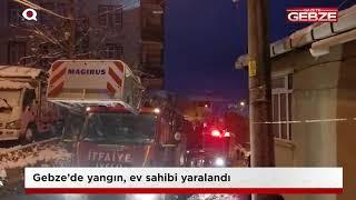 Gebze'de yangın; ev sahibi yaralandı!