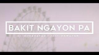 BAKIT NGAYON PA FEAT KAWAYAN - MUSIC VIDEO TEASER (ROBADA FAM)