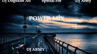 Dj Dogukan Ati - Power Mix (Special For DJ Army)