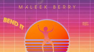 Maleek Berry - Bend It (Official Audio)