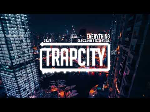 Clips X Ahoy & Egzod - Everything (ft. KLA)