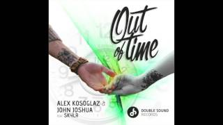 "Alex Kosoglaz and John Joshua ft. SKYLR - ""Out of Time"""