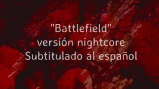 Nightcore- Battlefield (Sub Español)
