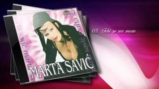 Marta Savic - Tebi se sve moze