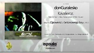 17. donGuralesko - Kavalieroz feat. Dj Bam, Qlop, Buba (prod. White House)