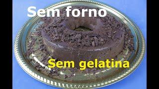 PUDIM DE CHOCOLATE SEM FORNO SEM GELATINA (DELICIOSO, FÁCIL E RÁPIDO)