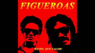 FIGUEROAS - Bicho, Que Calor (SINGLE) (2015)