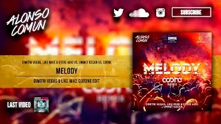 Dimitri Vegas, Like Mike & Steve Aoki vs. Ummet Ozcan vs. Coone - Melody (DV&LM Closing Edit)